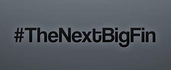 #TheNextBigFin - Faça Parte