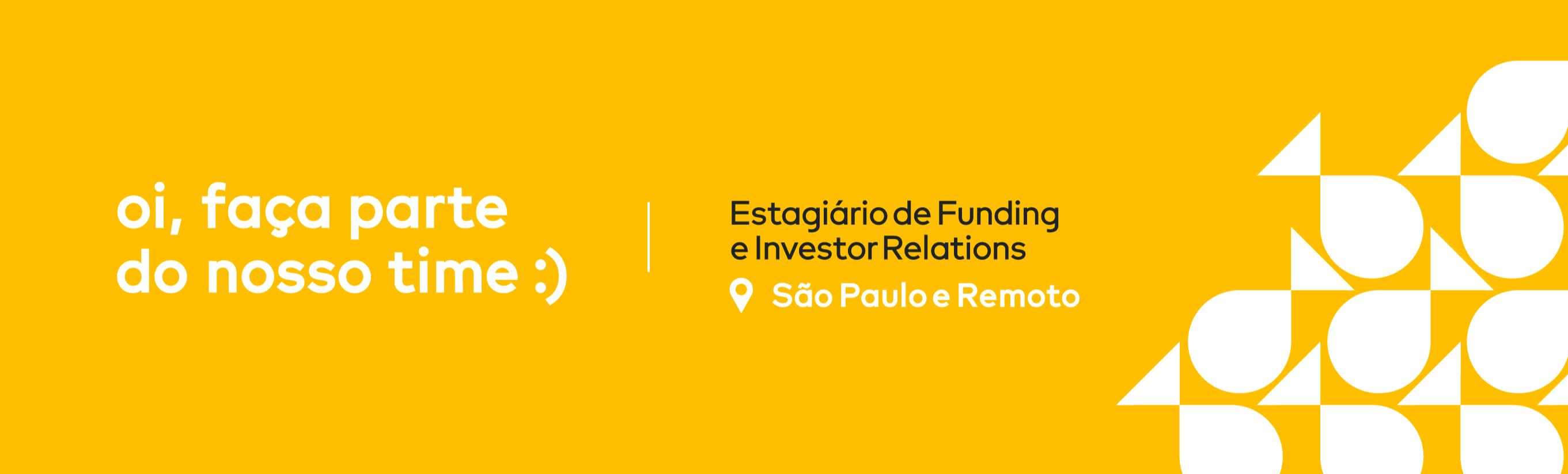 Estagiário de Funding e Investor Relations