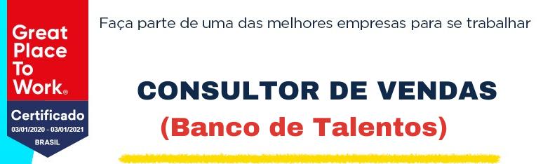 Consultor de Vendas (Banco de Talentos)