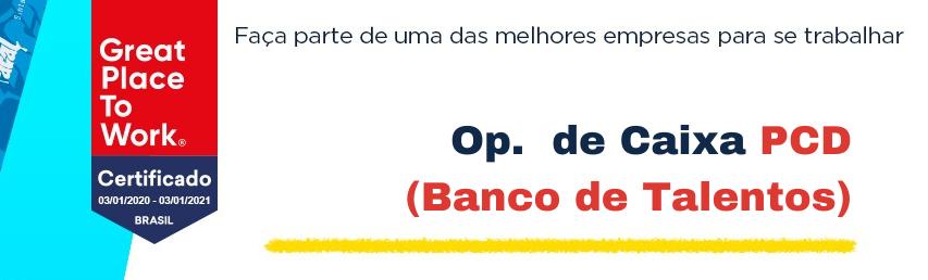 Operador(a) de Caixa PCD (Banco de Talentos)
