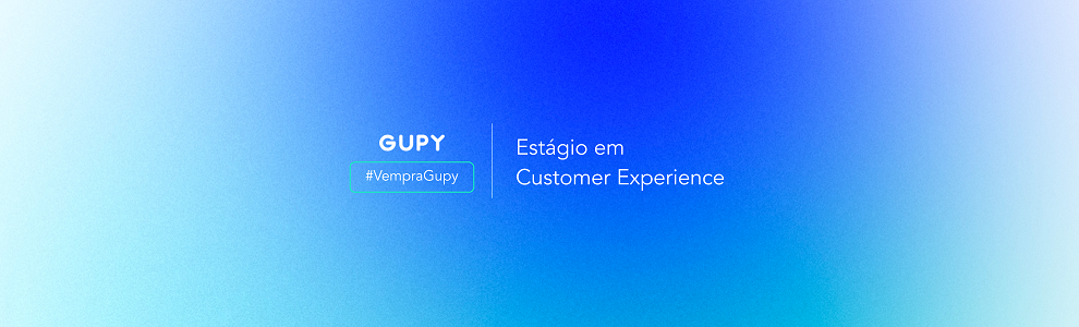 Estágio em Customer Experience | Talent Pool