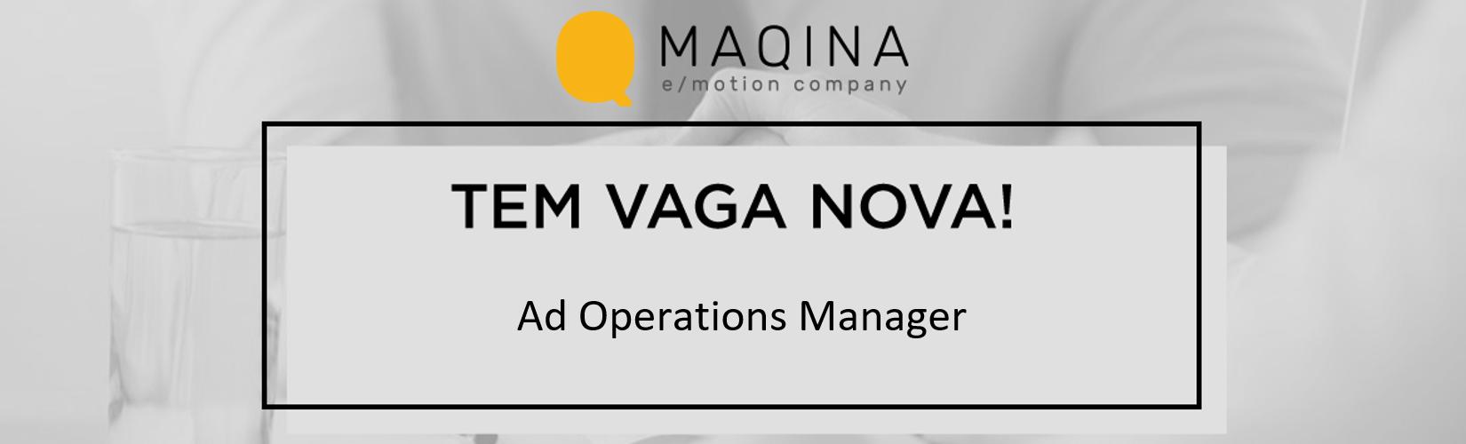 [Maqina] - Ad Operation Manager