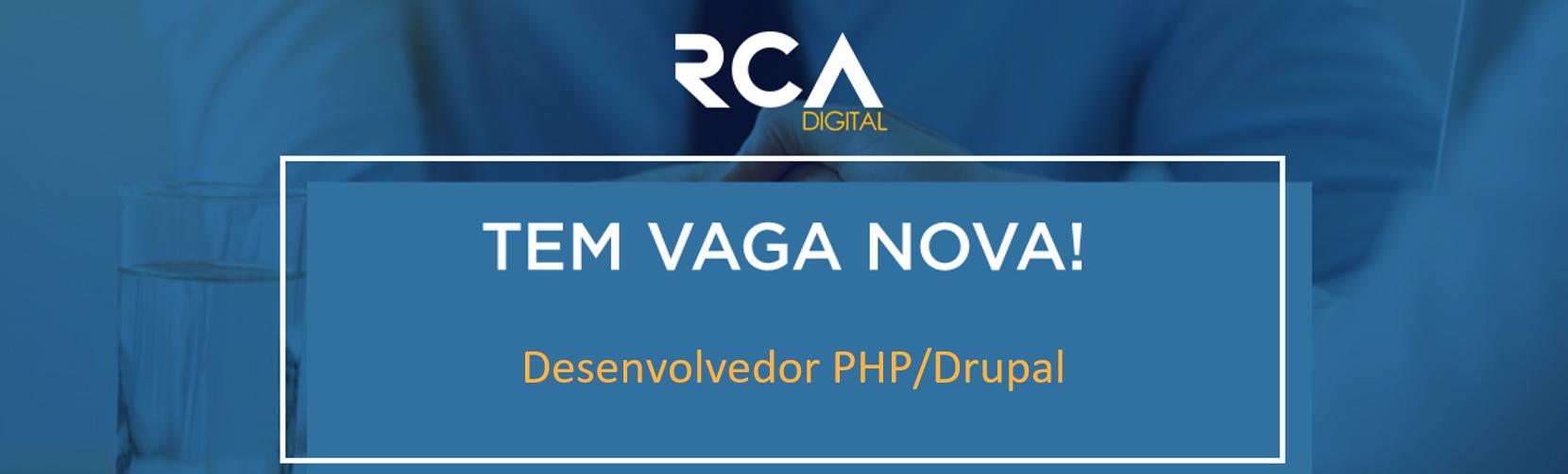 [RCA] - Desenvolvedor PHP / Drupal
