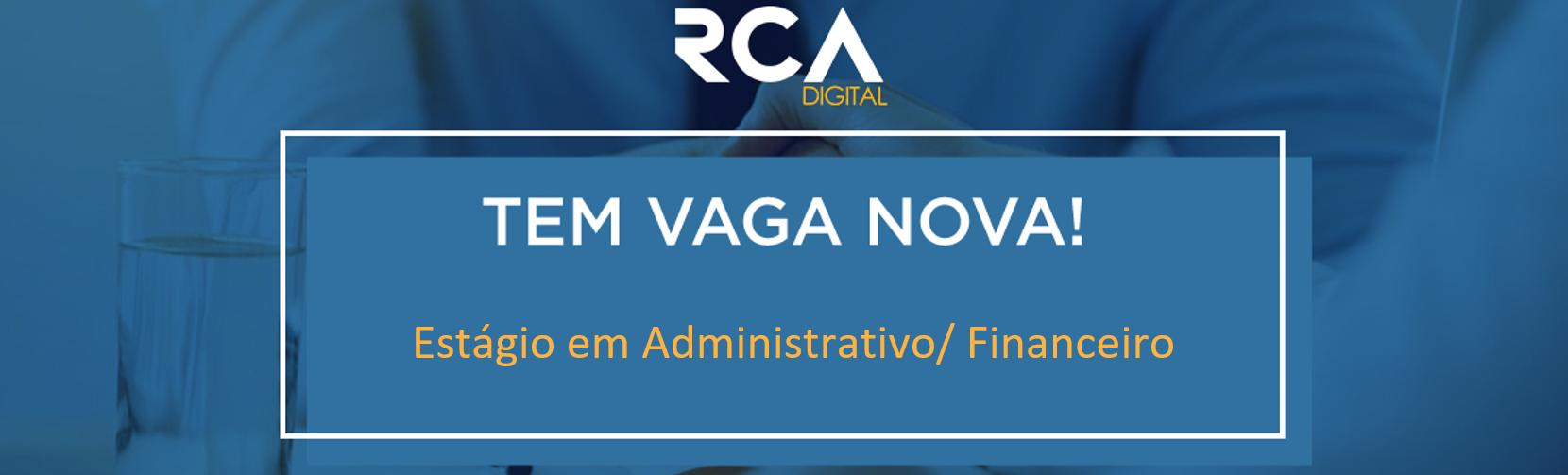 [RCA] - Estágio em Administrativo Financeiro