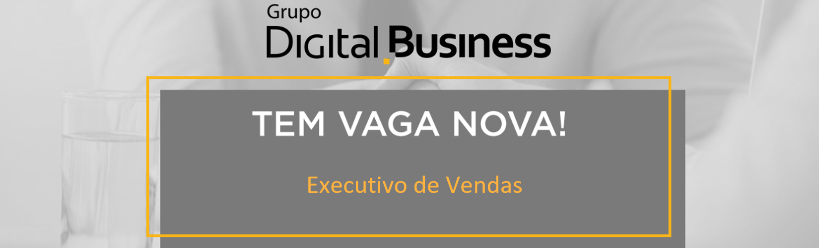 [DIGITAL BUSINESS] - Executivo de Vendas