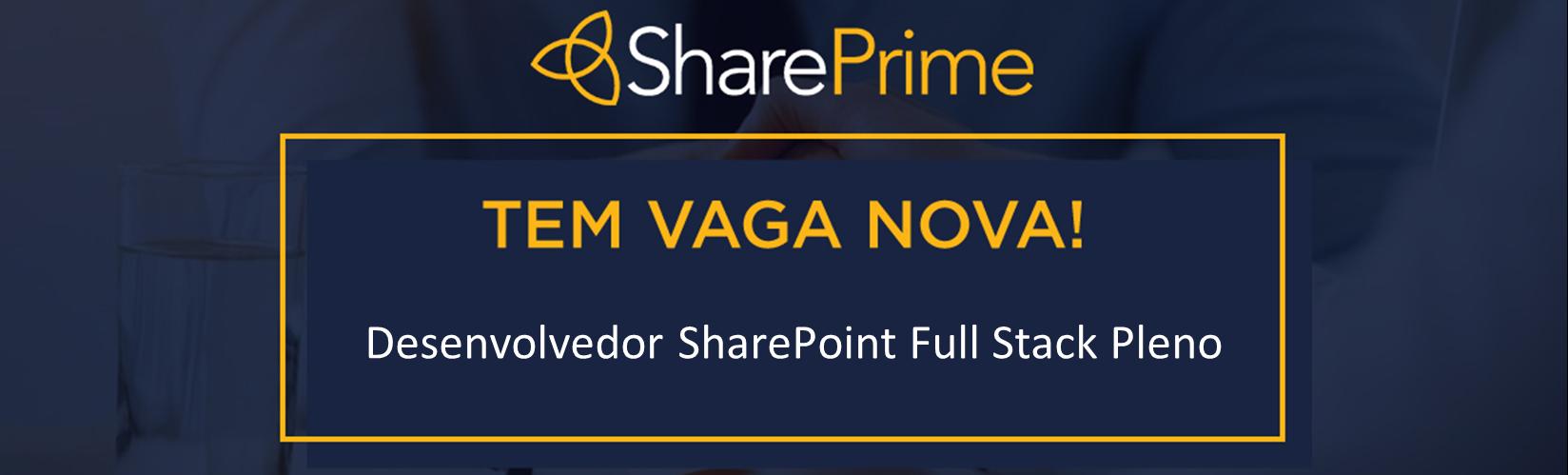 [SHAREPRIME] - Desenvolvedor SharePoint Full Stack Pleno
