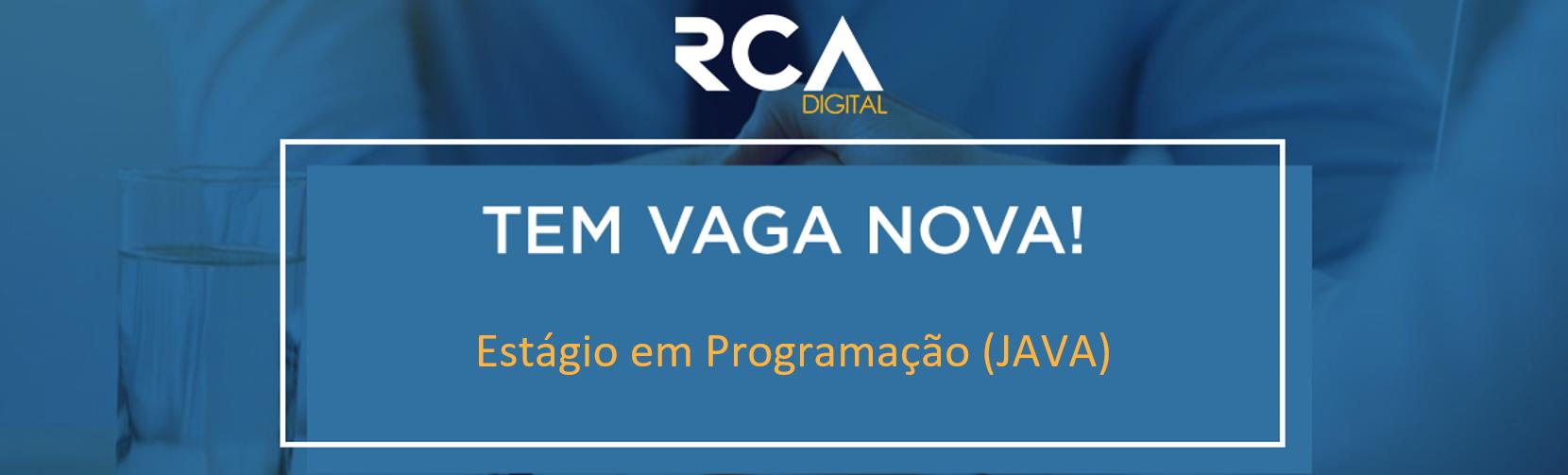[RCA] - Estágio em Programação (JAVA)