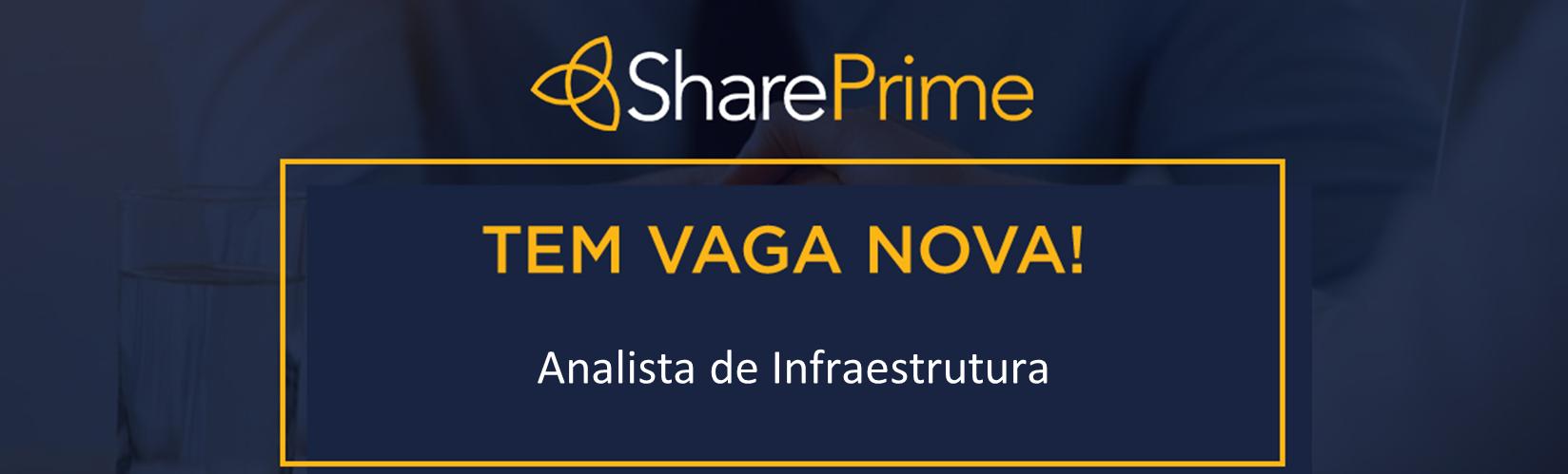 [SHAREPRIME] - Analista de Infraestrutura
