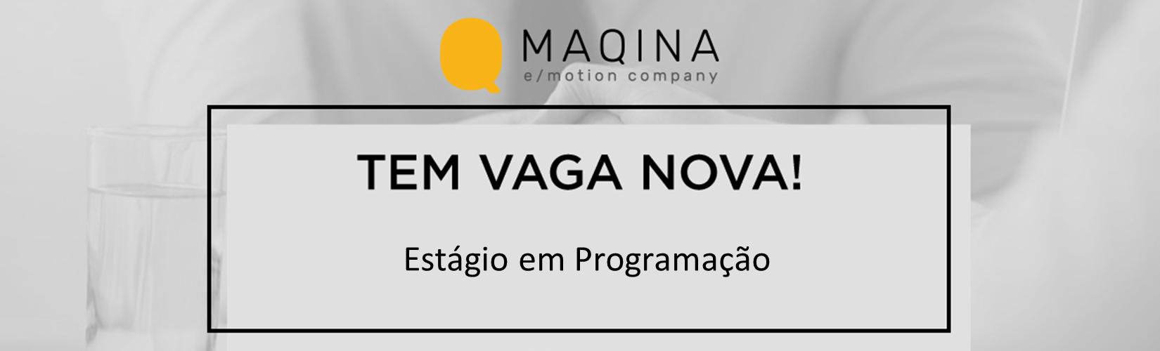 [MAQINA] - Estágio  em Programação