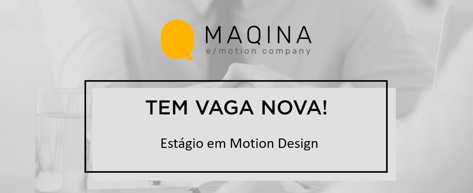 [MAQINA] Estágio em Motion Design