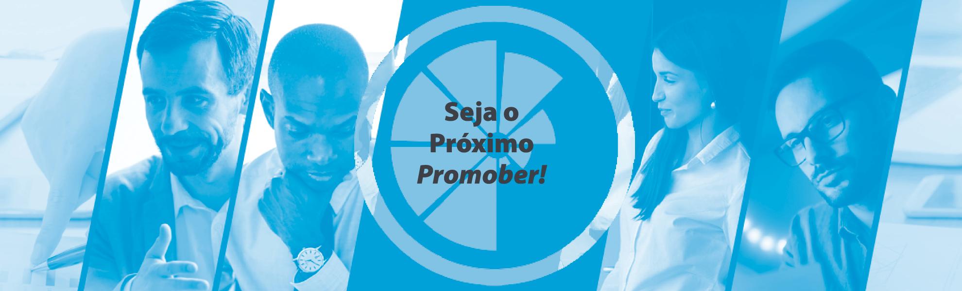 Quer ser o próximo Promober? Cadastre-se aqui!