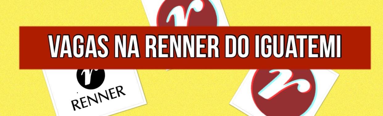 Assist. de Produtos Financeiros | Renner shopping Iguatemi  (CÓPIA)