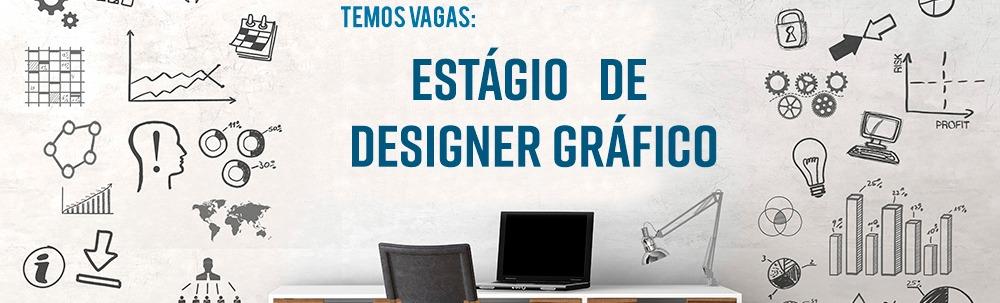 ESTAGIO DESIGNER GRÁFICO