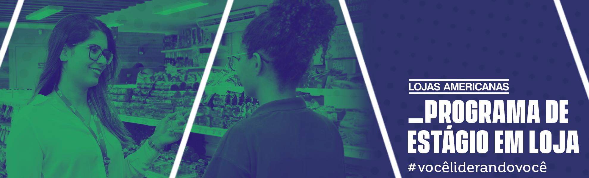 Programa de Estágio em Loja 2020: Lojas Americanas