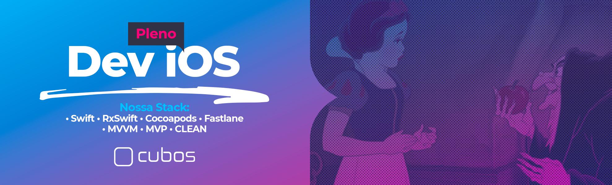 [CUBOS] Pessoa Desenvolvedora iOS Pleno - Recife