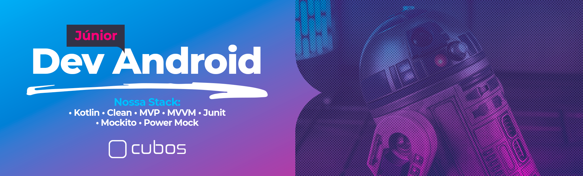 [CUBOS] Pessoa Desenvolvedora Android Júnior - Salvador (Banco de Talentos)