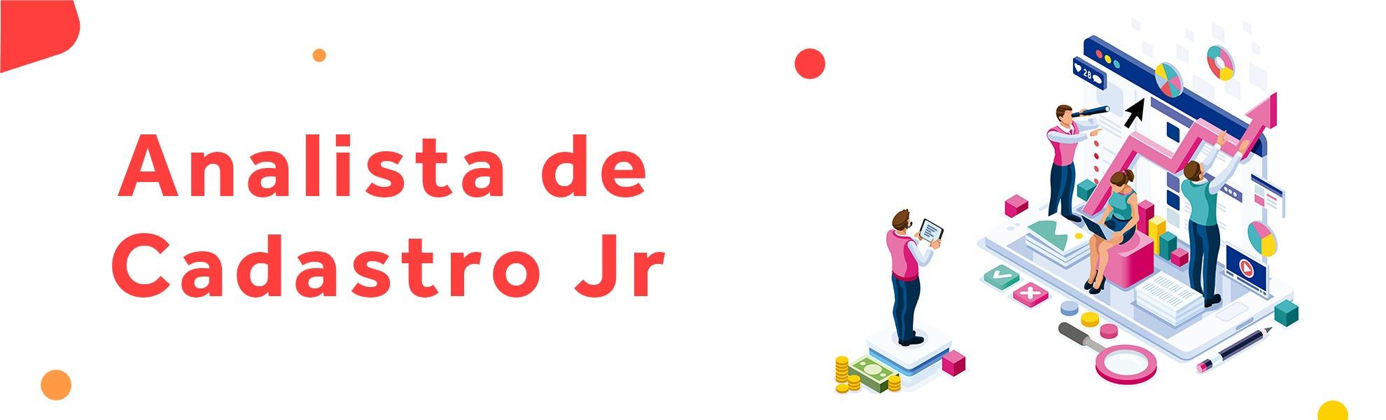 Analista de Cadastro JR