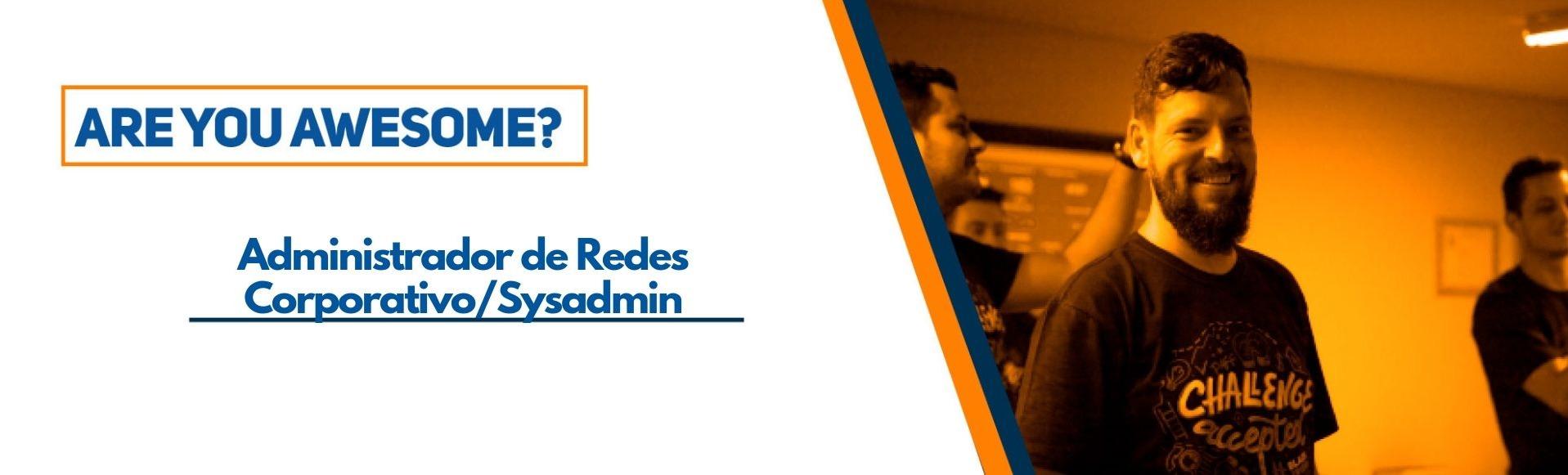 Administrador de Redes Corporativo/Sysadmin
