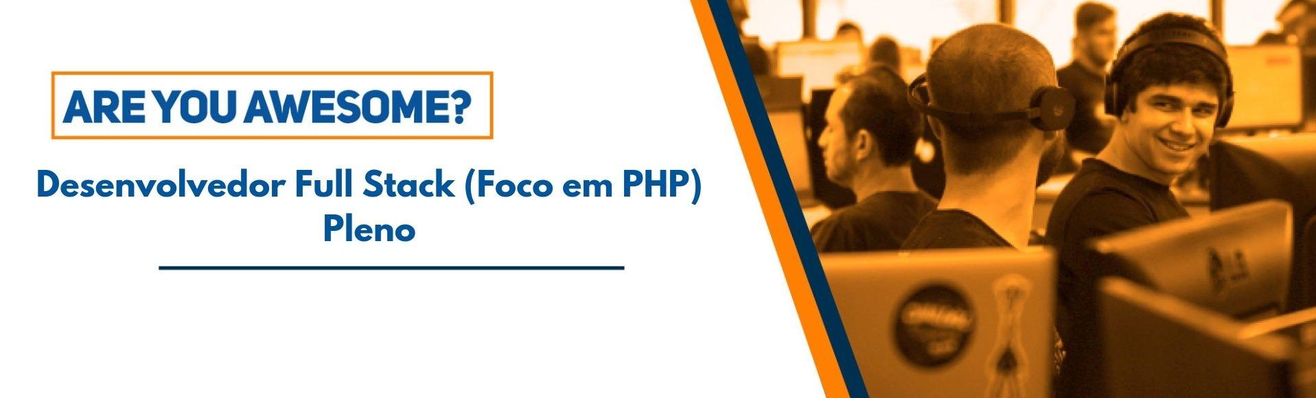 Desenvolvedor Full Stack  (Foco em PHP) Pleno