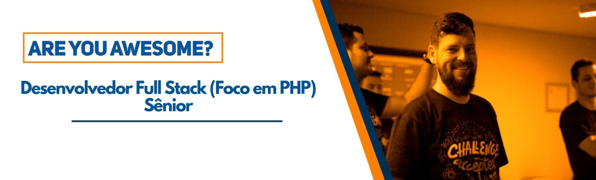 Desenvolvedor Full Stack  (Foco em PHP) Sênior