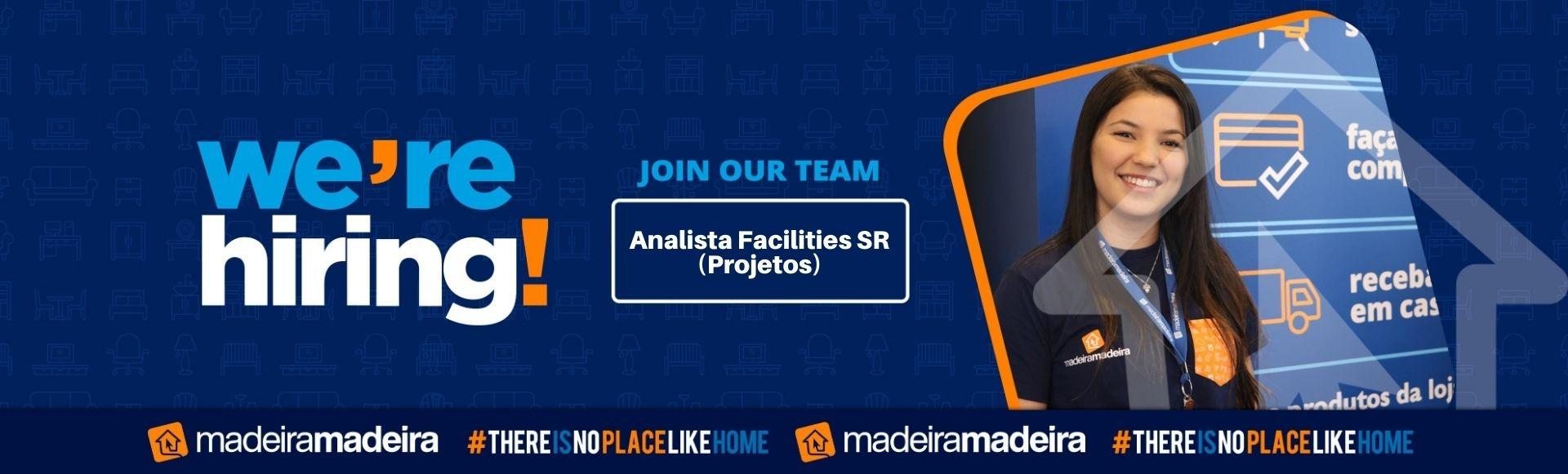 Analista de Facilities  SR - Projetos