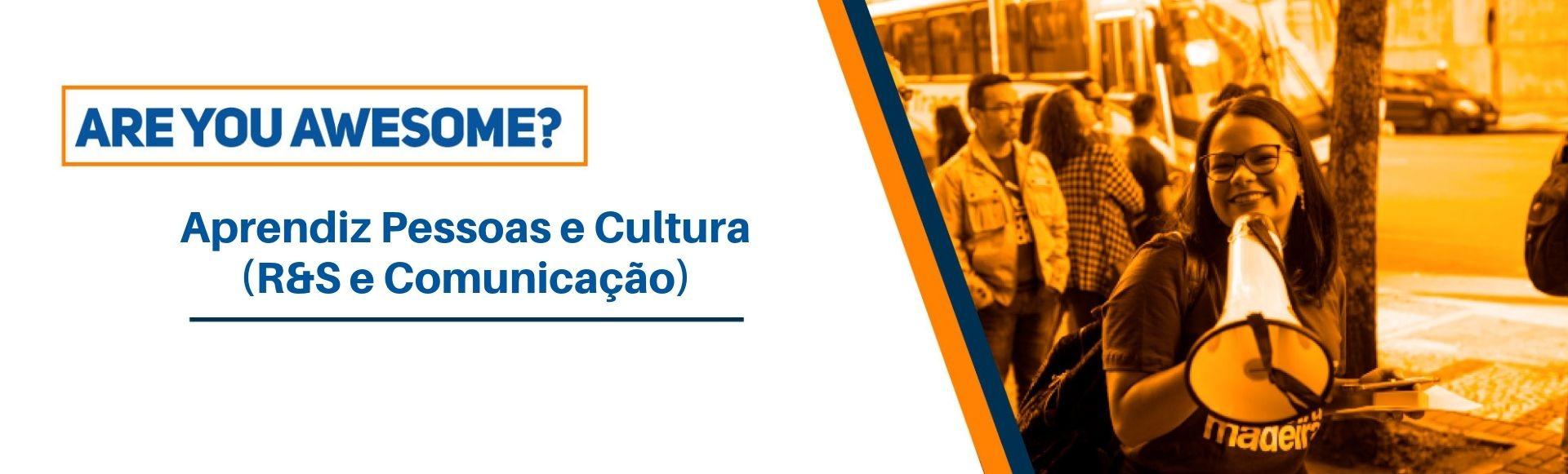 Aprendiz Pessoas e Cultura (R&S e Comunicação)