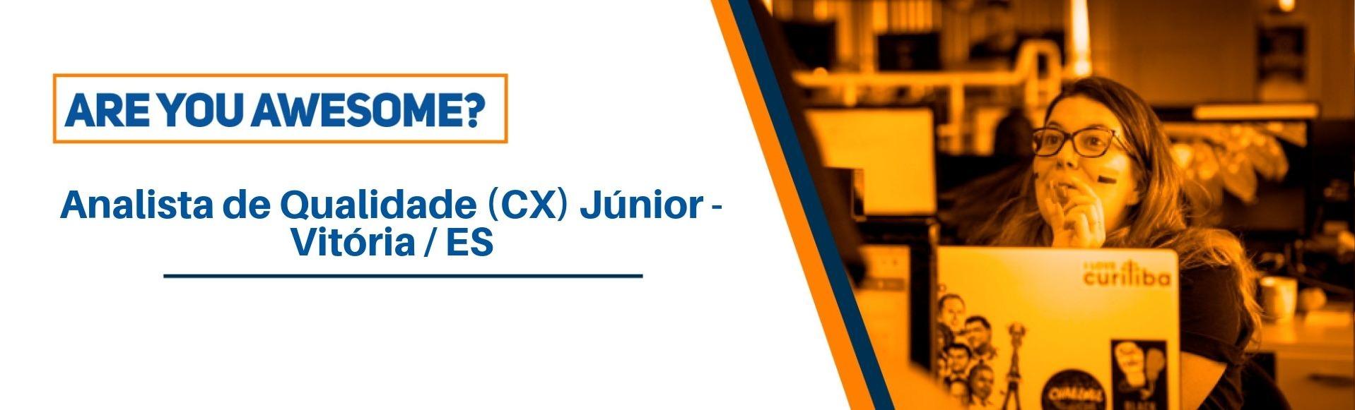 Analista de Qualidade (CX) Júnior