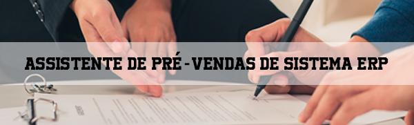 Assistente de Pré-Vendas  Jr de Sistema ERP