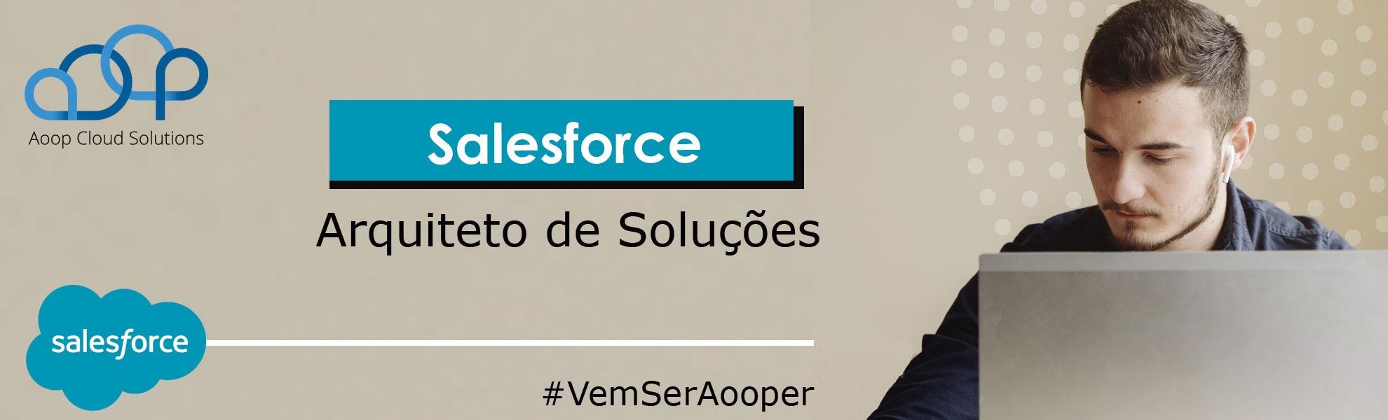Arquiteto de Soluções - Salesforce