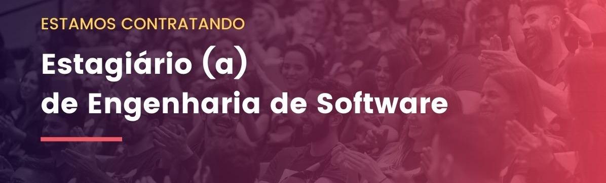 Estagiário (a) de Engenharia de Software