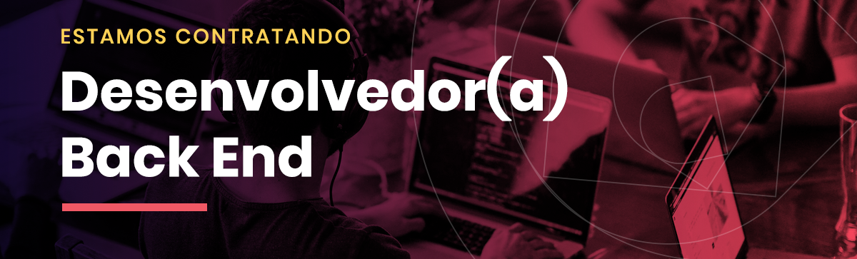 Backend Developer  |  Desenvolvedor (a) Backend
