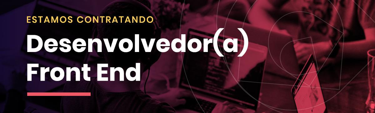 Frontend Developer  - Desenvolvedor (a) Frontend