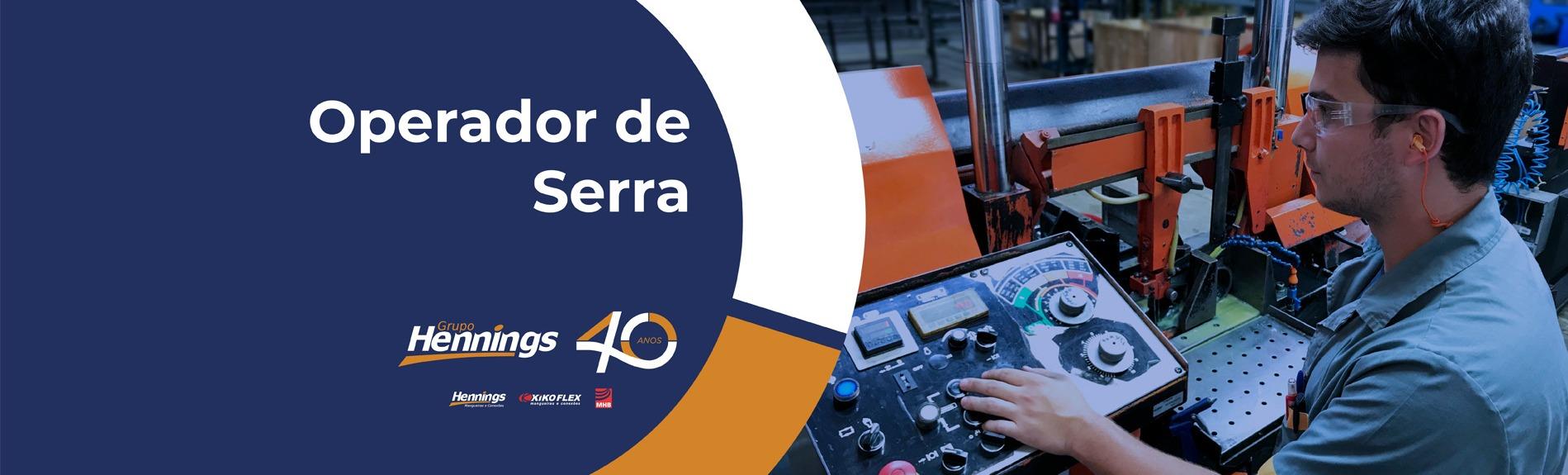 Operador de Serra  - Fábrica Blumenau/SC