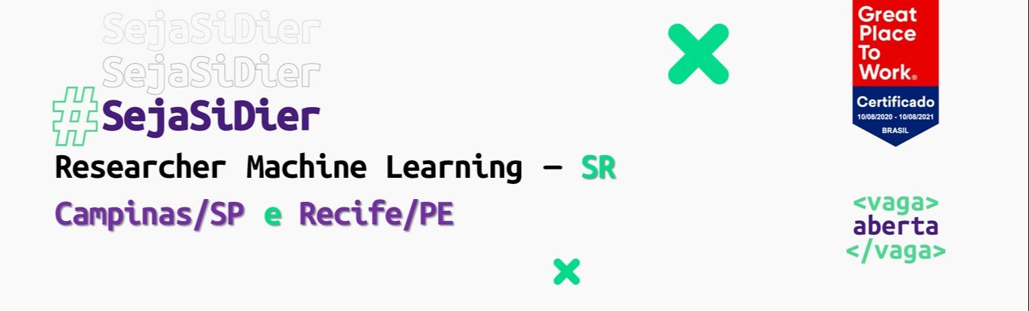 Researcher Machine Learning SR - (Campinas e Recife)
