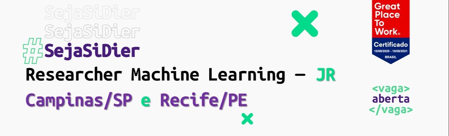 Researcher Machine Learning JR - (Campinas  e Recife)