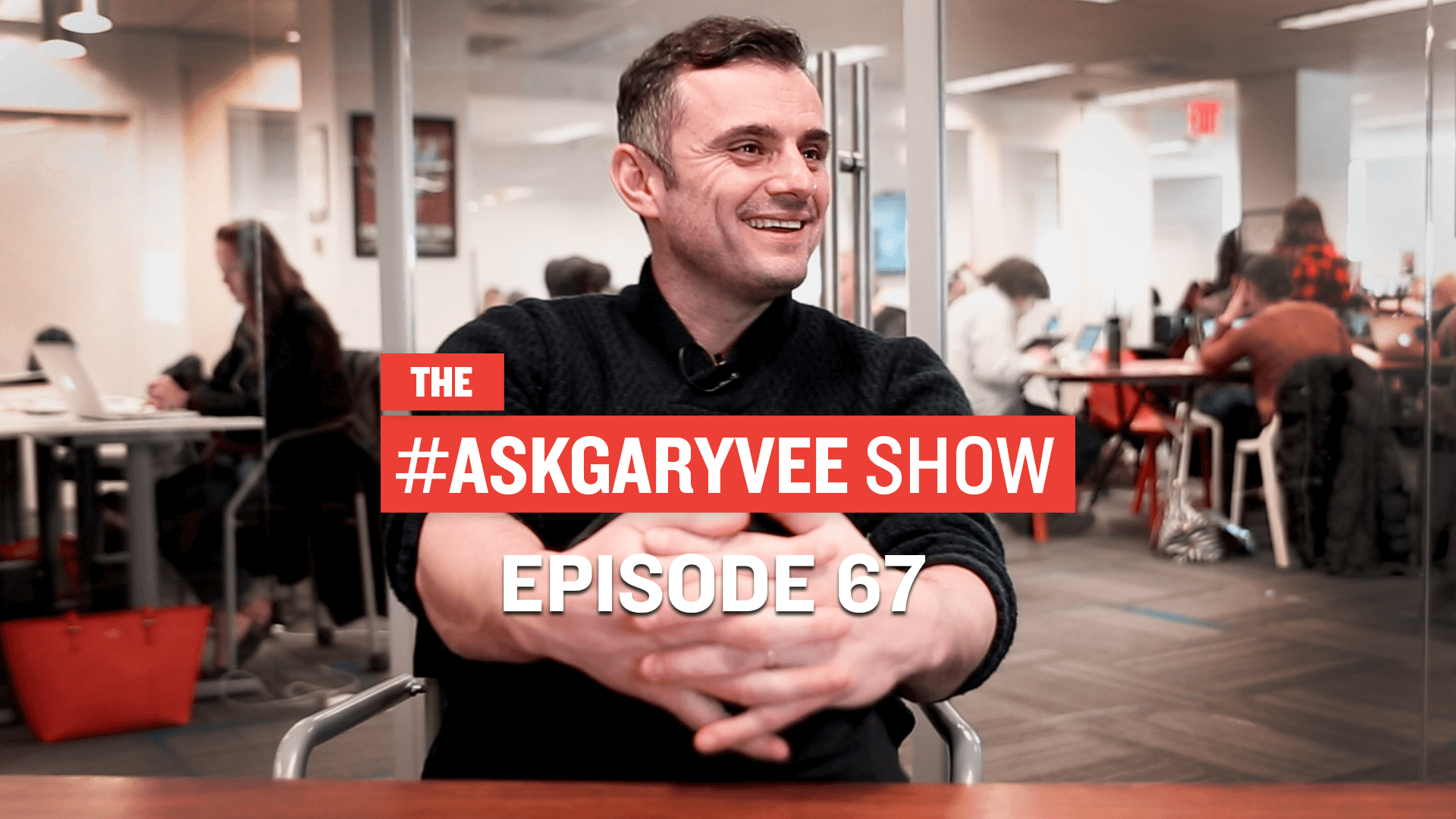 #AskGaryVee Episode 67