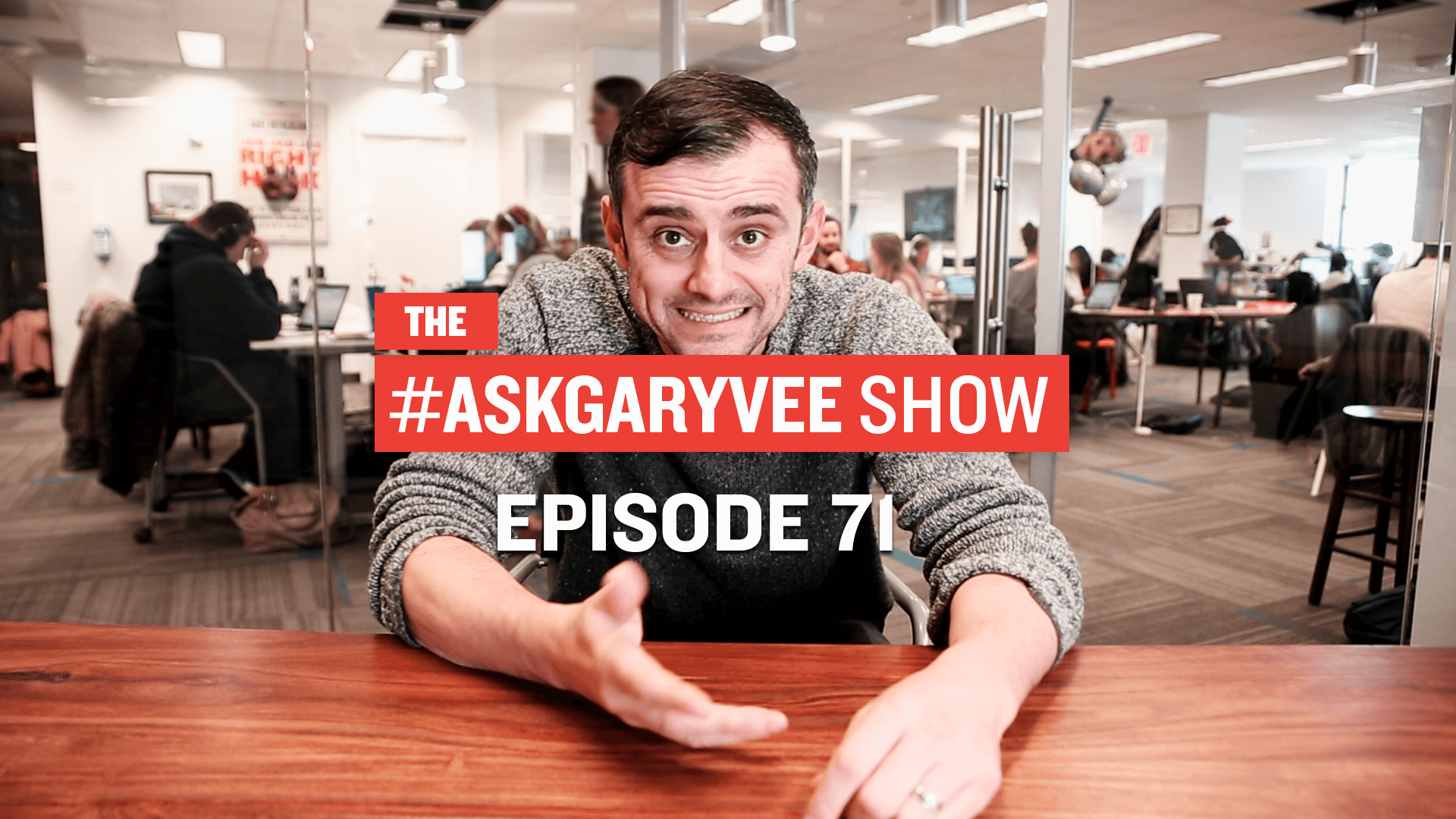 #AskGaryVee Episode 71