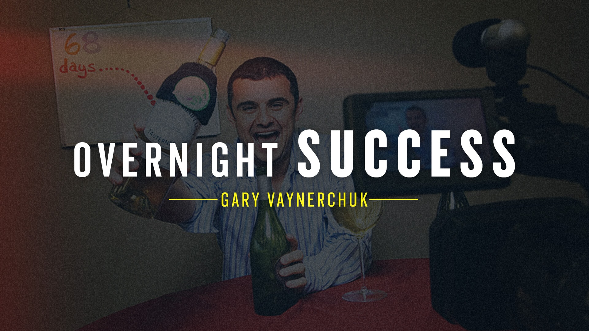Gary Vaynerchuk overnight success