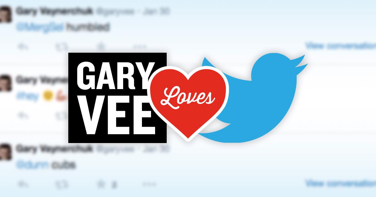 Gary Vaynerchuk loves Twitter