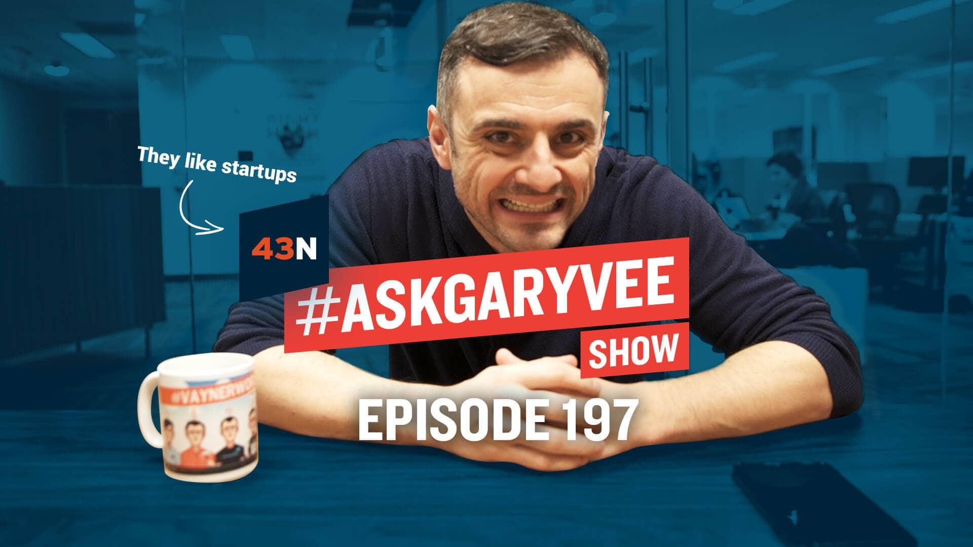 Episode 197 of #AskGaryVee with 43 North