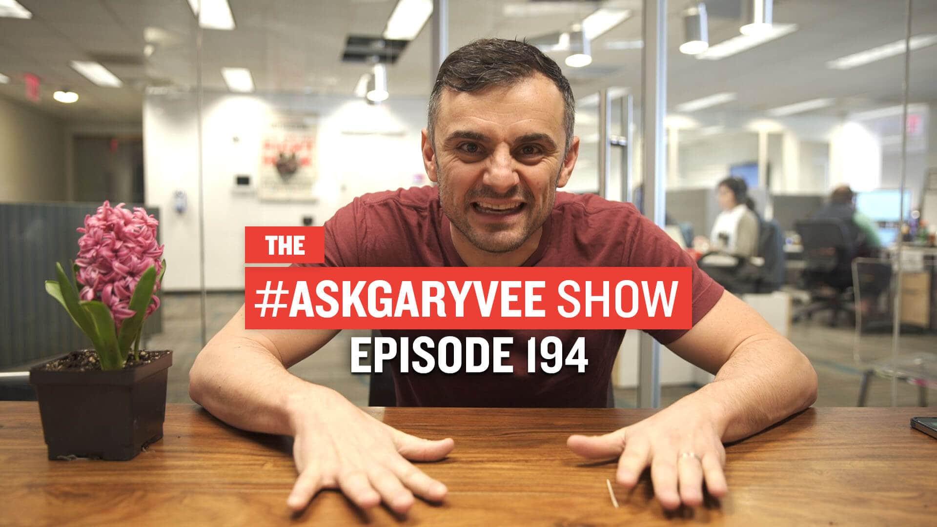 #AskGaryVee_Show_EP194