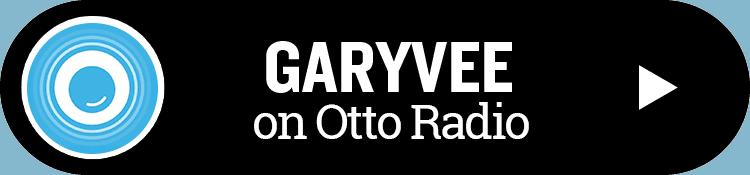 Garyvee on Ottoradio