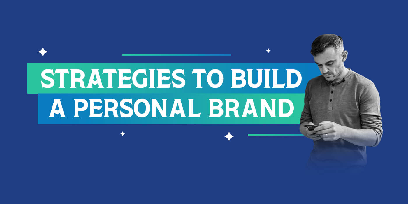 978a1156 9 Strategies for Personal Branding Online in 2019 | GaryVaynerchuk.com