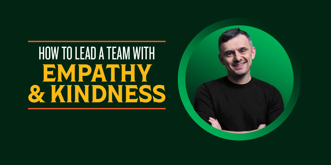 How to Lead a Team With Empathy and Kindness