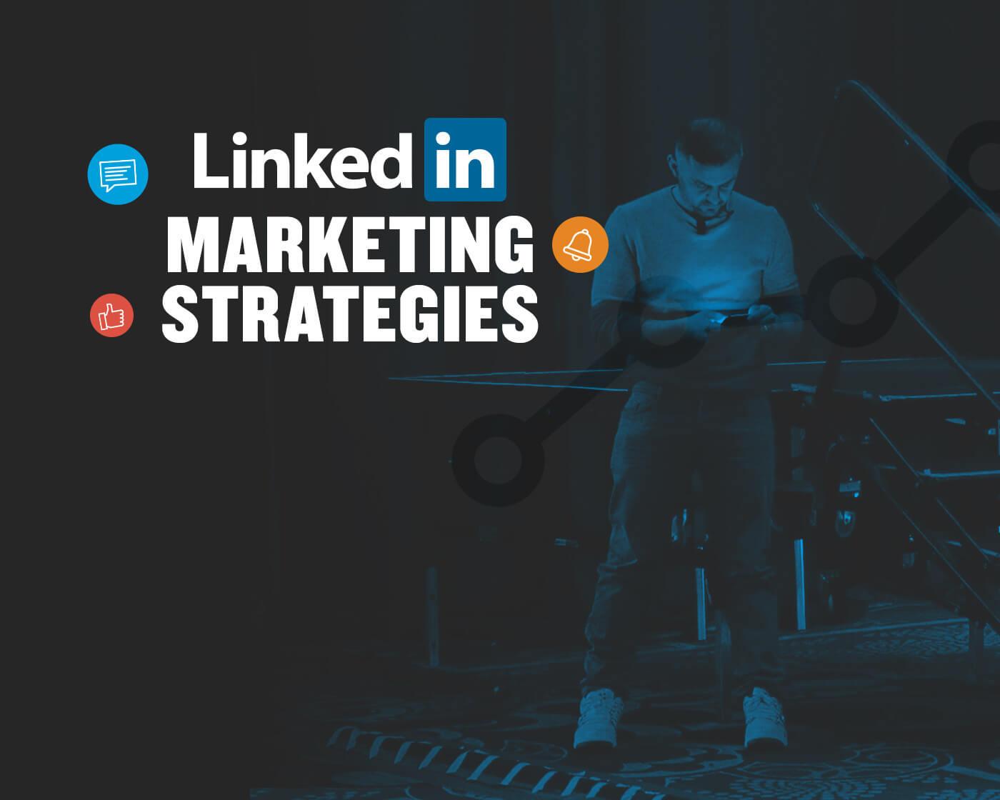 5 LinkedIn Marketing Strategies for 2019 | GaryVaynerchuk com