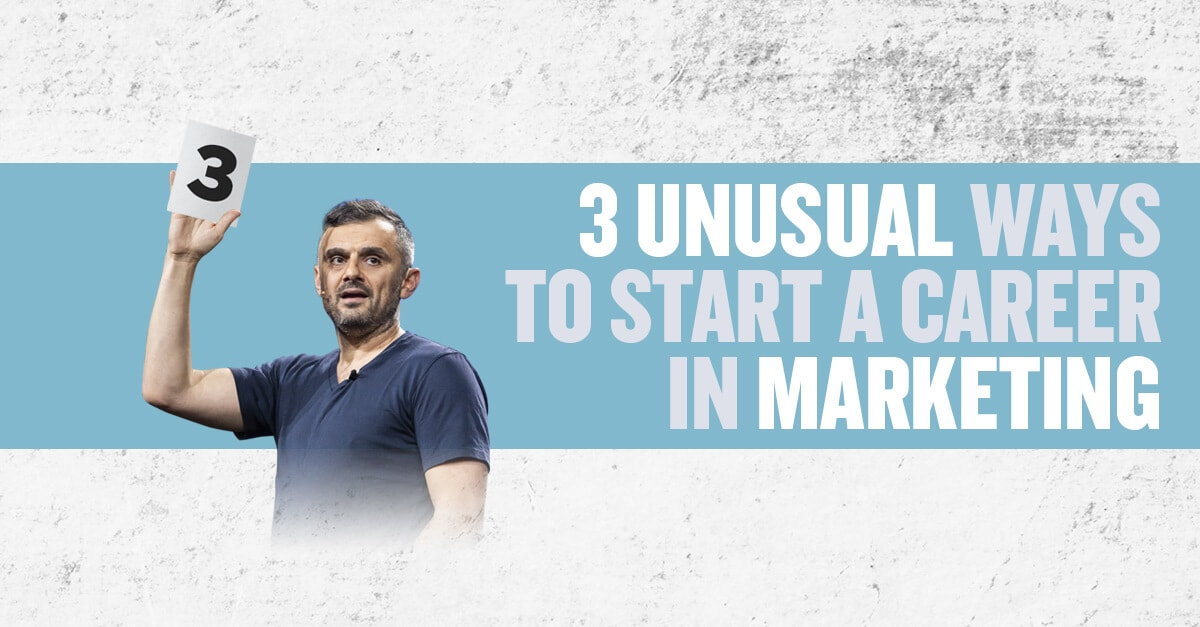 3 Unusual Ways to Start a Career in Marketing