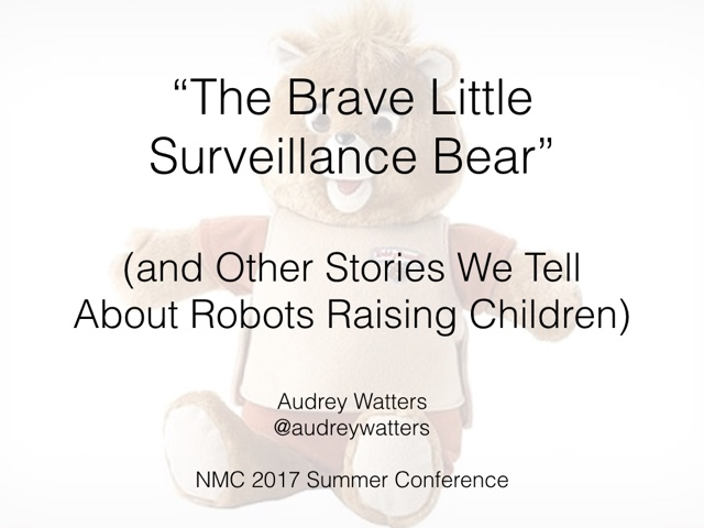 The Brave Little Surveillance Bear' and Other Stories We Tell About
