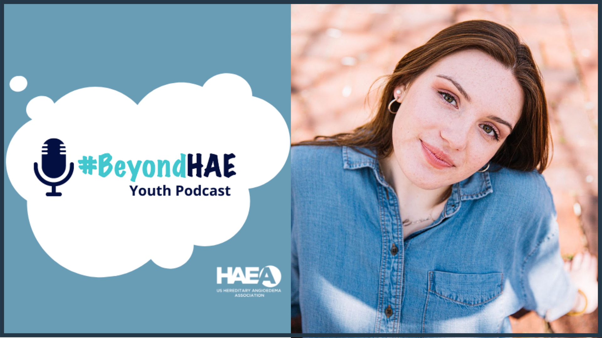 #BeyondHAE Youth Podcast - May Episode