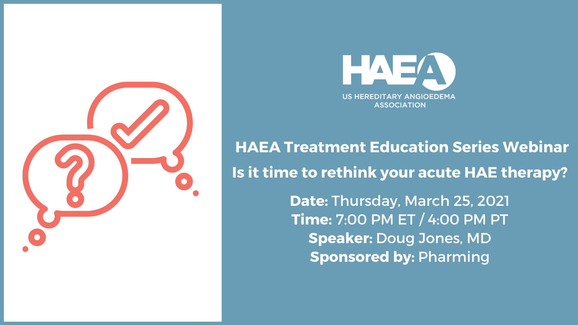 HAEA Treatment Education Series Webinar: Is it Time to Rethink your Acute HAE Therapy?