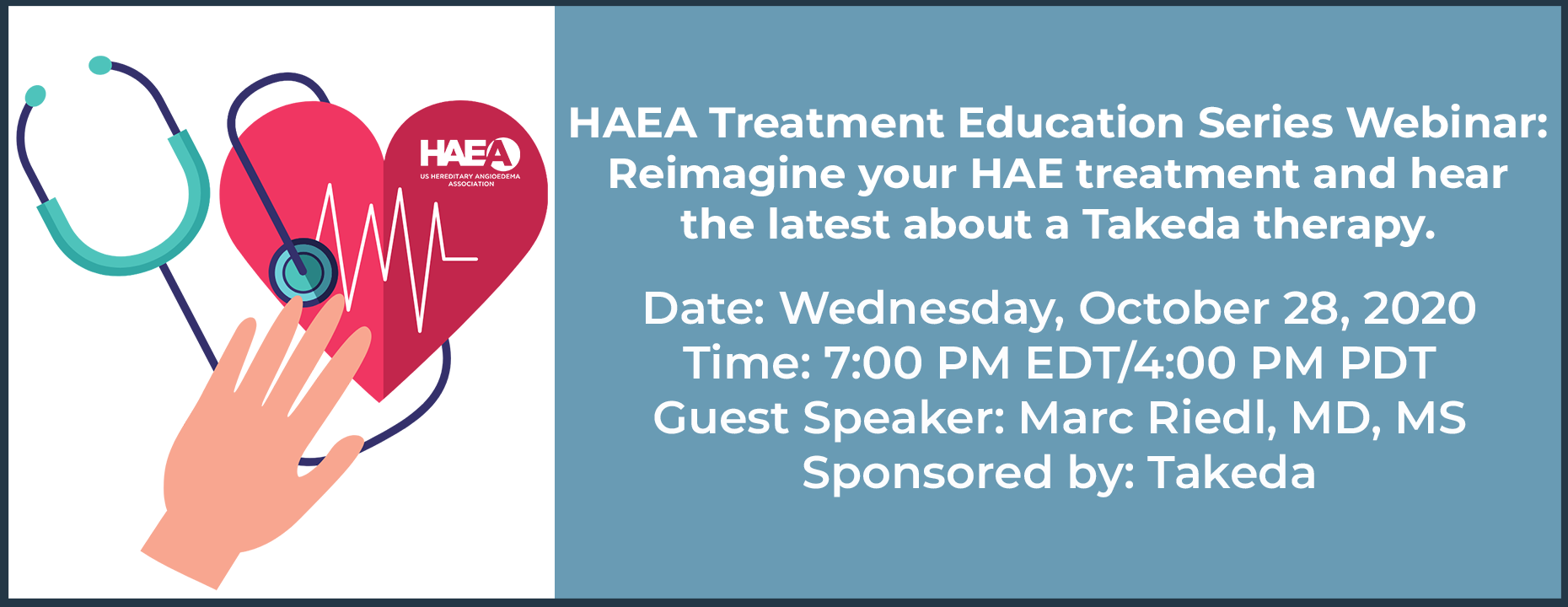 HAEA Treatment Education Series Webinar: Reimagine your HAE treatment and hear the latest about a Takeda therapy.